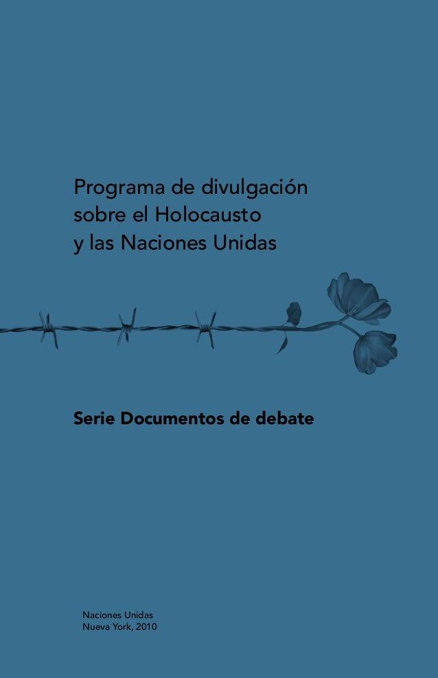 Programa de divulgación sobre el Holocausto y las Naciones Unidas  Serie Documentos de debate  Naciones Unidas Nueva York,...