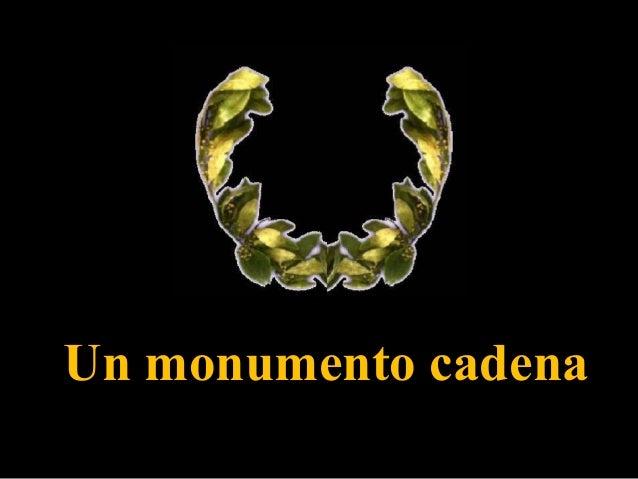 Un monumento cadena