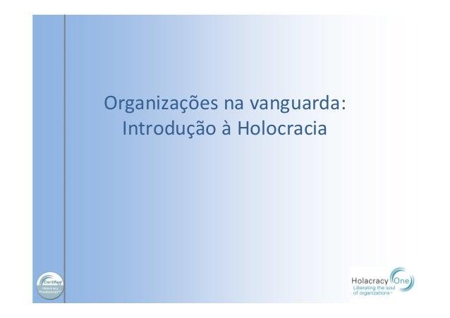 Organizações na vanguarda: Introdução à Holocracia