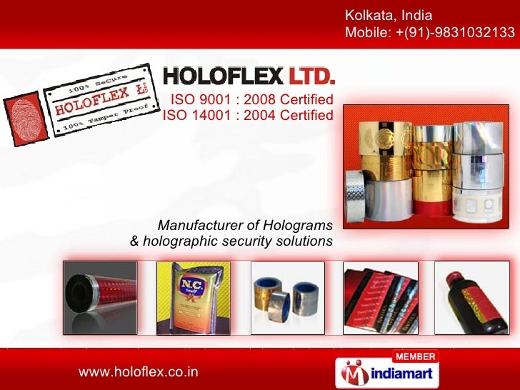 Kolkata, India Mobile: +(91)-9831032133  Manufacturer of Holograms & holographic security solutions ISO 9001 : 2008 Certif...