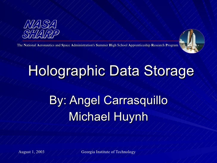 By: Angel Carrasquillo Michael Huynh Holographic Data Storage