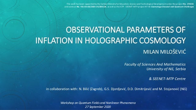 OBSERVATIONAL PARAMETERS OF INFLATION IN HOLOGRAPHIC COSMOLOGY MILAN MILOŠEVIĆ Faculty of Sciences And Mathematics Univers...