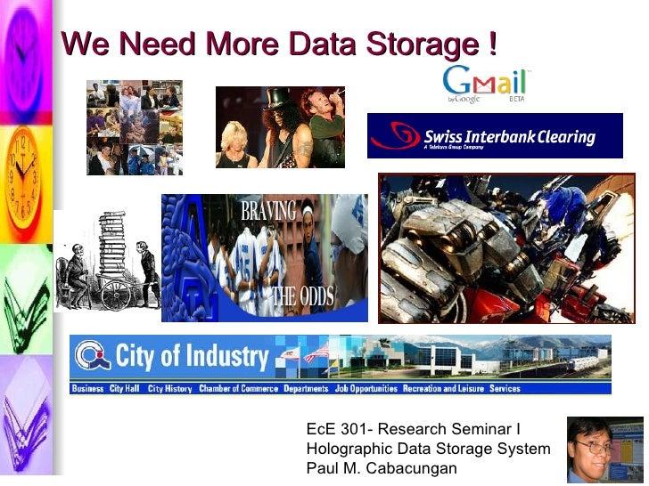 We Need More Data Storage !
