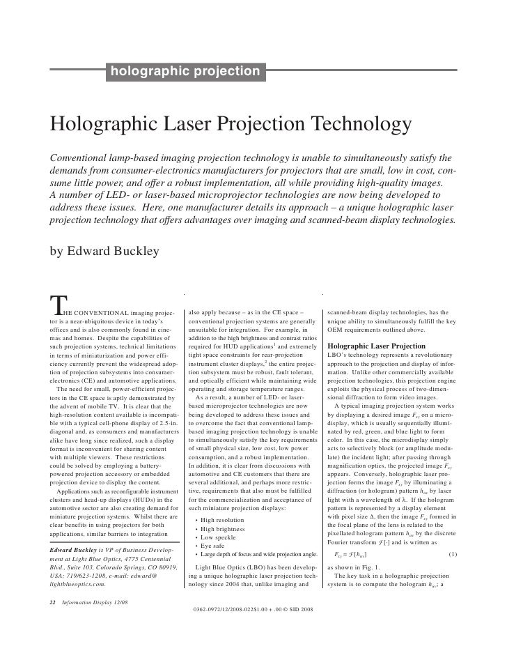 holographic projection   Holographic Laser Projection Technology Conventional lamp-based imaging projection technology is ...