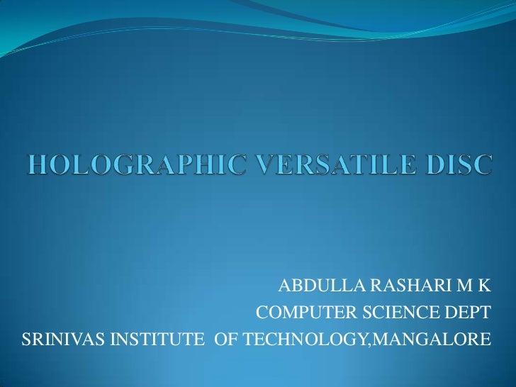 ABDULLA RASHARI M K                       COMPUTER SCIENCE DEPTSRINIVAS INSTITUTE OF TECHNOLOGY,MANGALORE