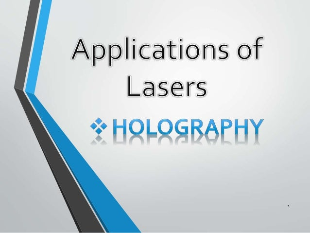 Applications of lasers Holography