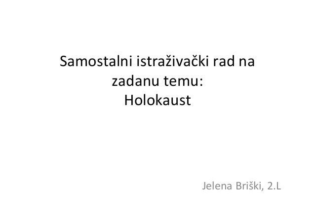 Samostalni istraživački rad na zadanu temu: Holokaust Jelena Briški, 2.L