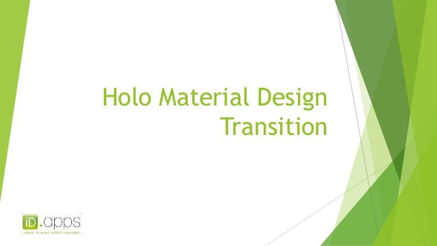 Holo Material Design  Transition
