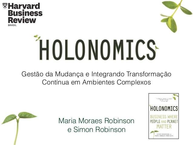 1st June 2015 Maria Moraes Robinson e Simon Robinson Gestão da Mudança e Integrando Transformação Contínua em Ambientes Co...