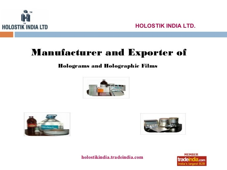 HOLOSTIK INDIA LTD.Manufacturer and Exporter of    Holograms and Holographic Films           holostikindia.tradeindia.com ...
