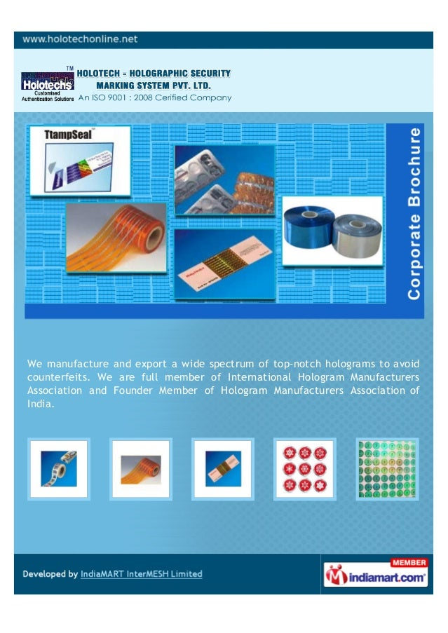 We manufacture and export a wide spectrum of top-notch holograms to avoidcounterfeits. We are full member of International...