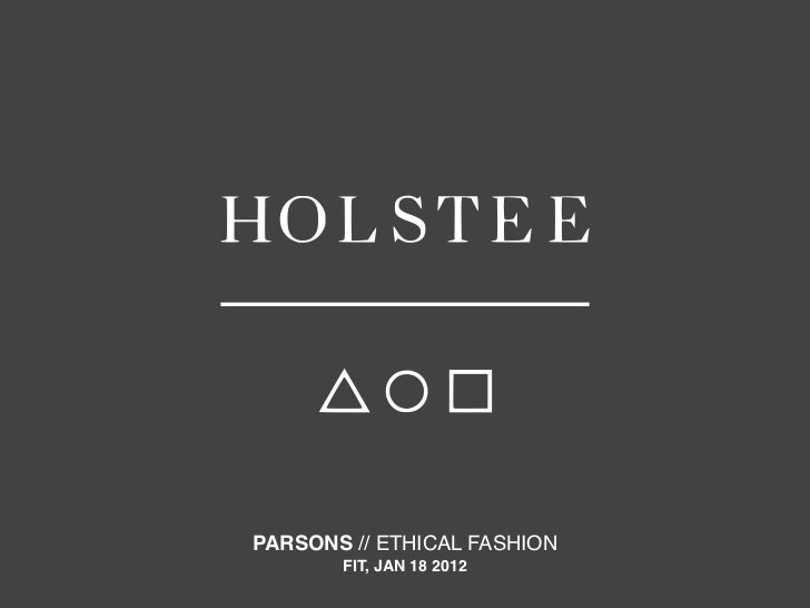 PARSONS // ETHICAL FASHION       FIT, JAN 18 2012