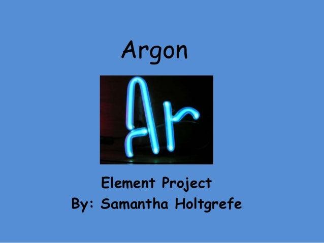 Argon Samantha Holtgrefe