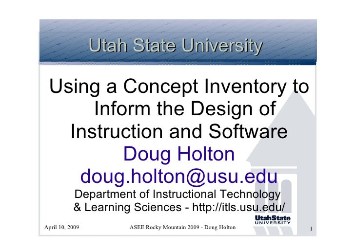 Utah State University Using a Concept Inventory to Inform the Design of Instruction and Software Doug Holton [email_addres...