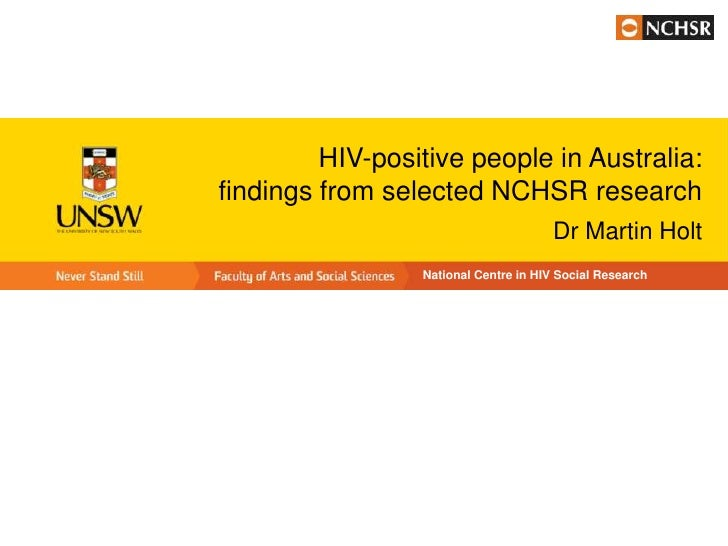HIV-positive people in Australia:findings from selected NCHSR research                                       Dr Martin Hol...