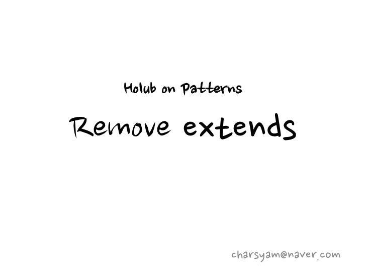Holub on PatternsRemove extends                  charsyam@naver.com