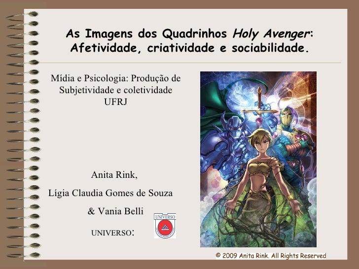 Anita Rink, Lígia Claudia Gomes de Souza  & Vania Belli UNIVERSO : As Imagens dos Quadrinhos  Holy Avenger : Afetividade, ...