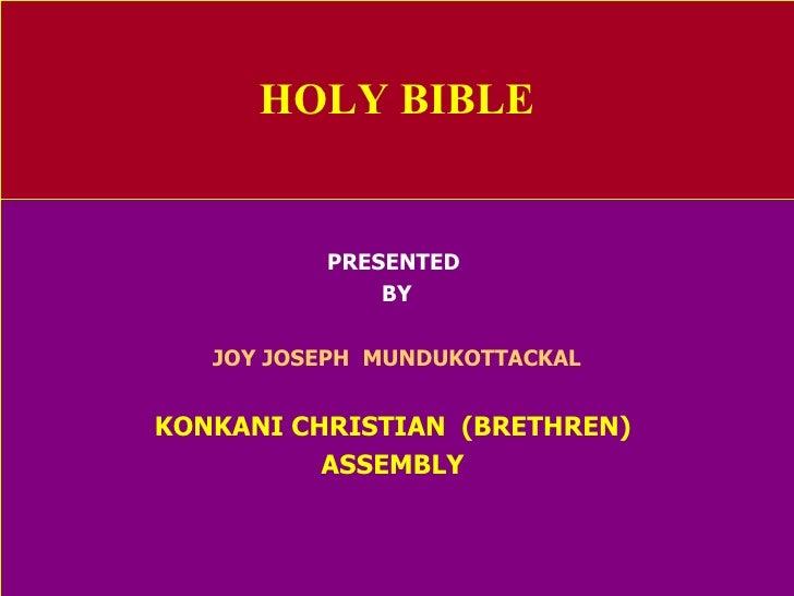 HOLY BIBLE PRESENTED  BY JOY JOSEPH  MUNDUKOTTACKAL KONKANI CHRISTIAN  (BRETHREN)  ASSEMBLY