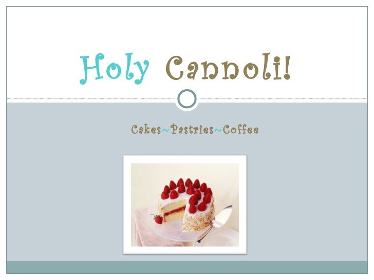 Holy Cannoli!   Cakes~Pastries~Coffee