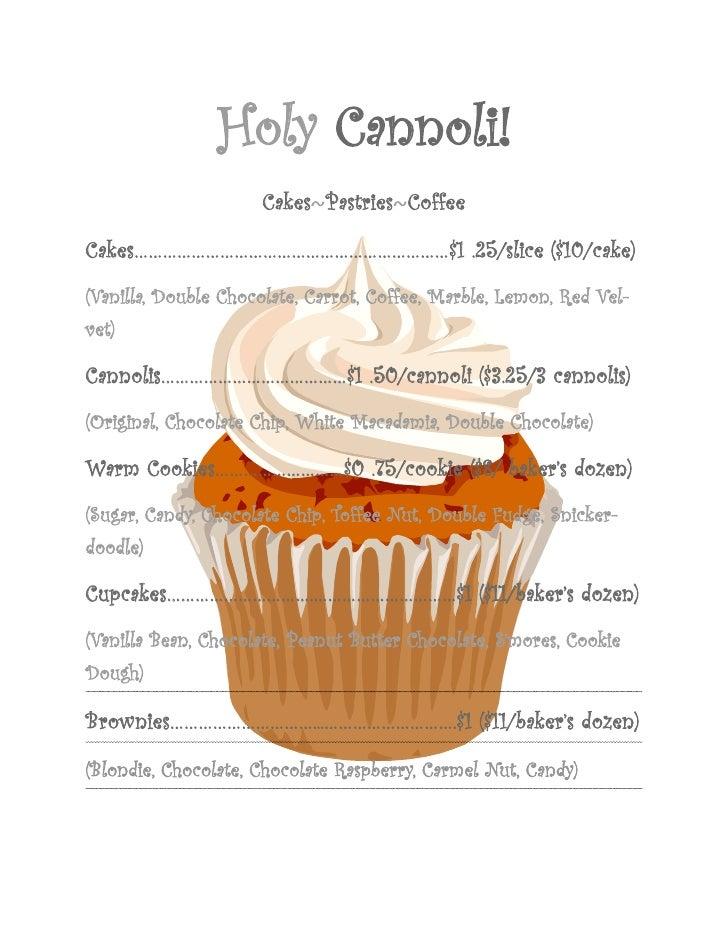 Holy Cannoli!                     Cakes~Pastries~CoffeeCakes…………………………………………………………$1 .25/slice ($10/cake)(Vanilla, Double ...