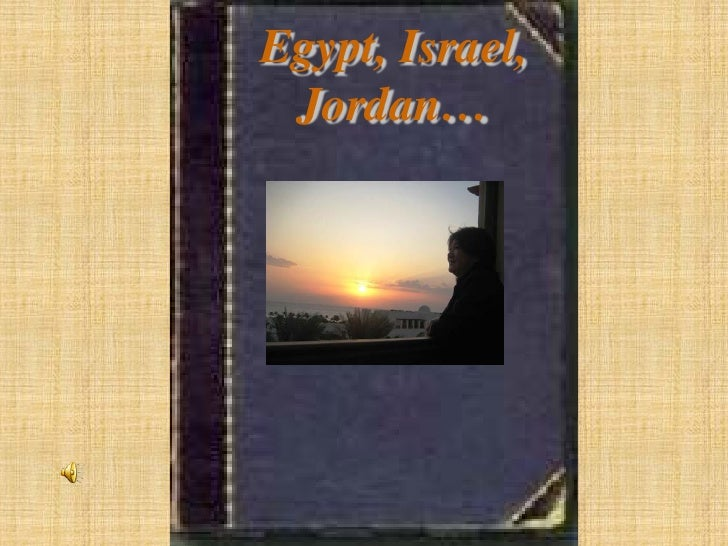 Egypt, Israel,  Jordan…