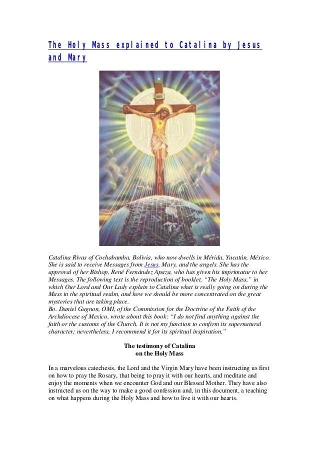The Holy Mass explained to Catalina by Jesusand MaryCatalina Rivas of Cochabamba, Bolivia, who now dwells in Mérida, Yucat...
