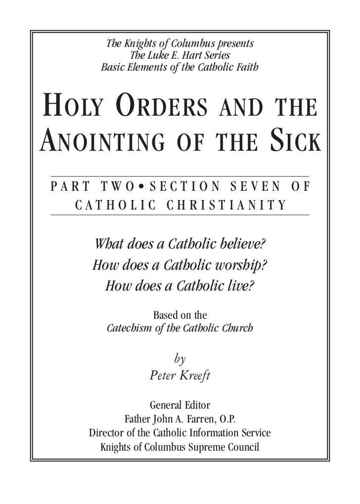 The Knights of Columbus presents            The Luke E. Hart Series      Basic Elements of the Catholic FaithH OLY O RDERS...