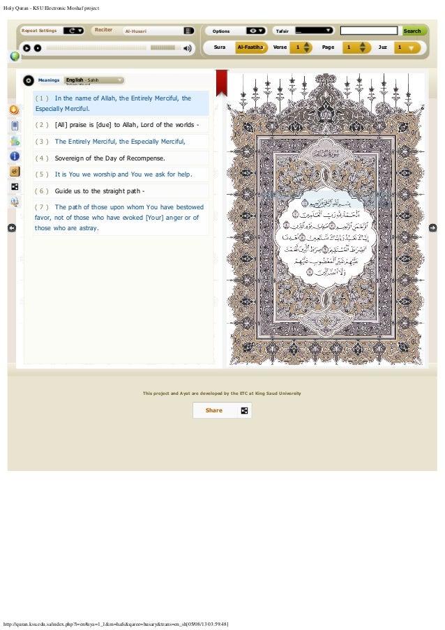Holy Quran - KSU Electronic Moshaf project http://quran.ksu.edu.sa/index.php?l=en#aya=1_1&m=hafs&qaree=husary&trans=en_sh[...