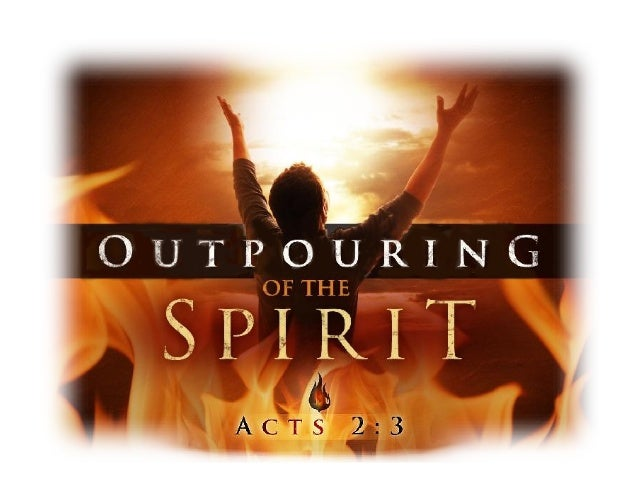 Acts 2:1-4 1 When the day of Pentecost had come, they were all together in one place. 2 And suddenly there came from heave...