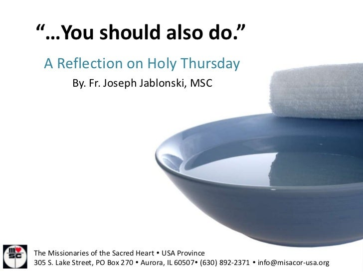 """""""…You should also do.""""   A Reflection on Holy Thursday           By. Fr. Joseph Jablonski, MSCThe Missionaries of the Sacr..."""