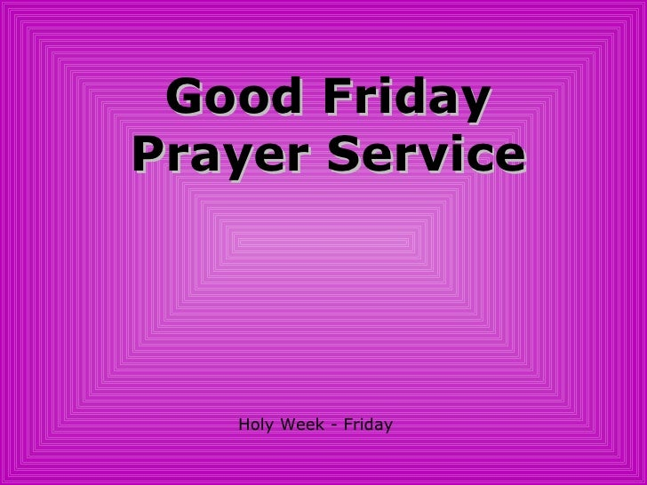 Good Friday Prayer Service Holy Week - Friday