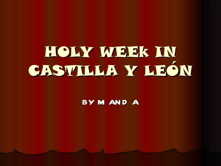 HOLY WEEk IN CASTILLA Y LEÓN BY M AND A