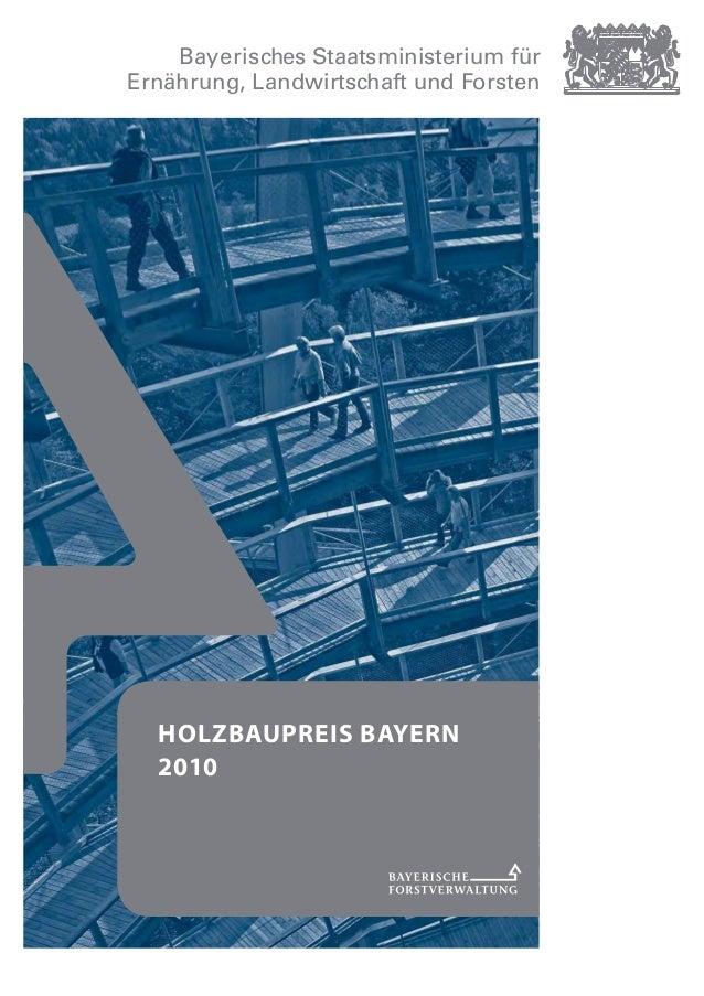 HOLZBAUPREIS BAYERN 2010 Bayerisches Staatsministerium für Ernährung, Landwirtschaft und Forsten