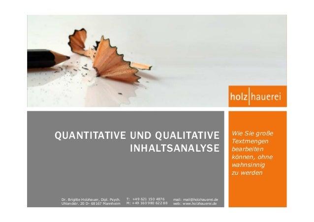 Dr. Brigitte Holzhauer, Dipl. Psych. Uhlandstr. 20 D- 68167 Mannheim mail: mail@holzhauerei.de web: www.holzhauerei.de T: ...