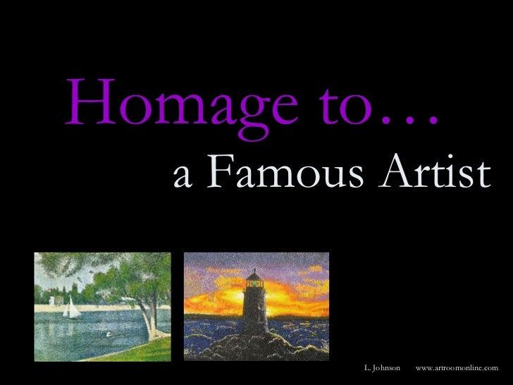 Homage to… a Famous Artist L. Johnson www.artroomonline.com