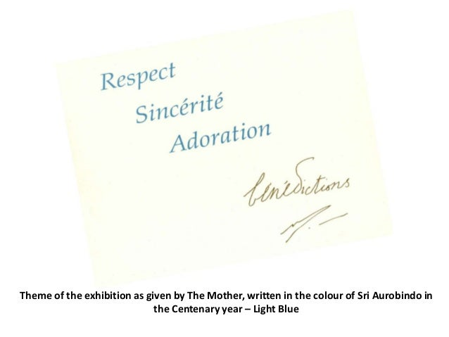 Theme of the exhibition as given by The Mother, written in the colour of Sri Aurobindo in the Centenary year – Light Blue
