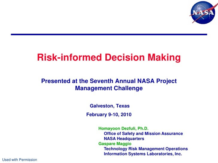 Risk-informed Decision Making                       Presented at the Seventh Annual NASA Project                          ...