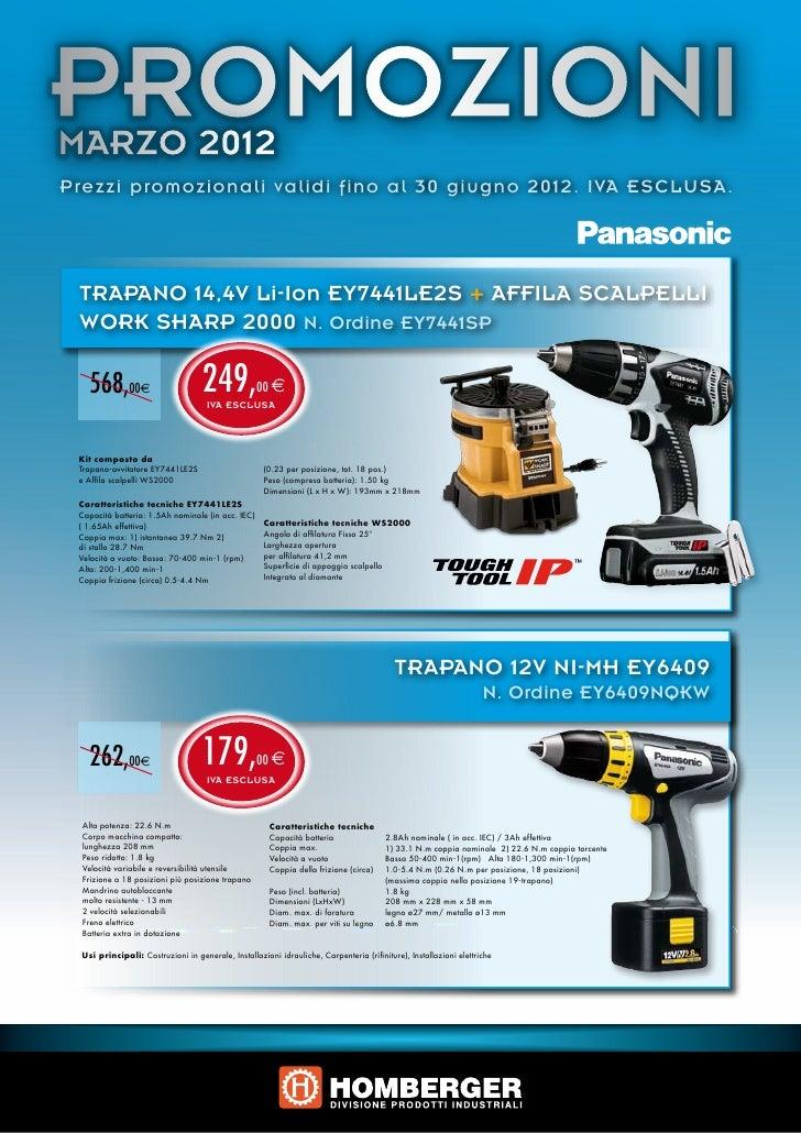 PROMOZIONIMARZO 2012Prezzi promozionali validi fino al 30 giugno 2012. IVA ESCLUSA. TRAPANO 14,4V Li-Ion EY7441LE2S + AFFI...