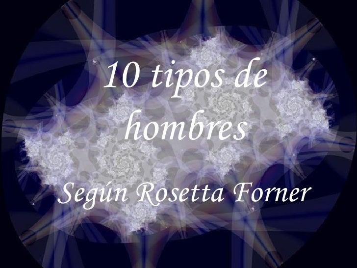 10 tipos de hombres Según Rosetta Forner
