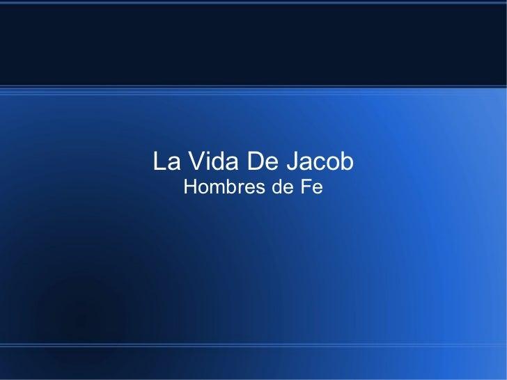 La Vida De Jacob  Hombres de Fe