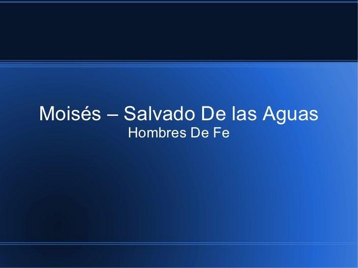 Moisés – Salvado De las Aguas         Hombres De Fe