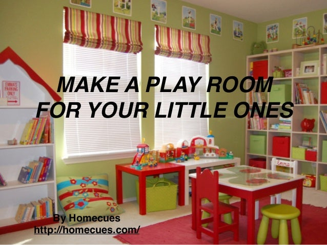 MAKE A PLAY ROOM FOR YOUR LITTLE ONES By Homecues http://homecues.com/