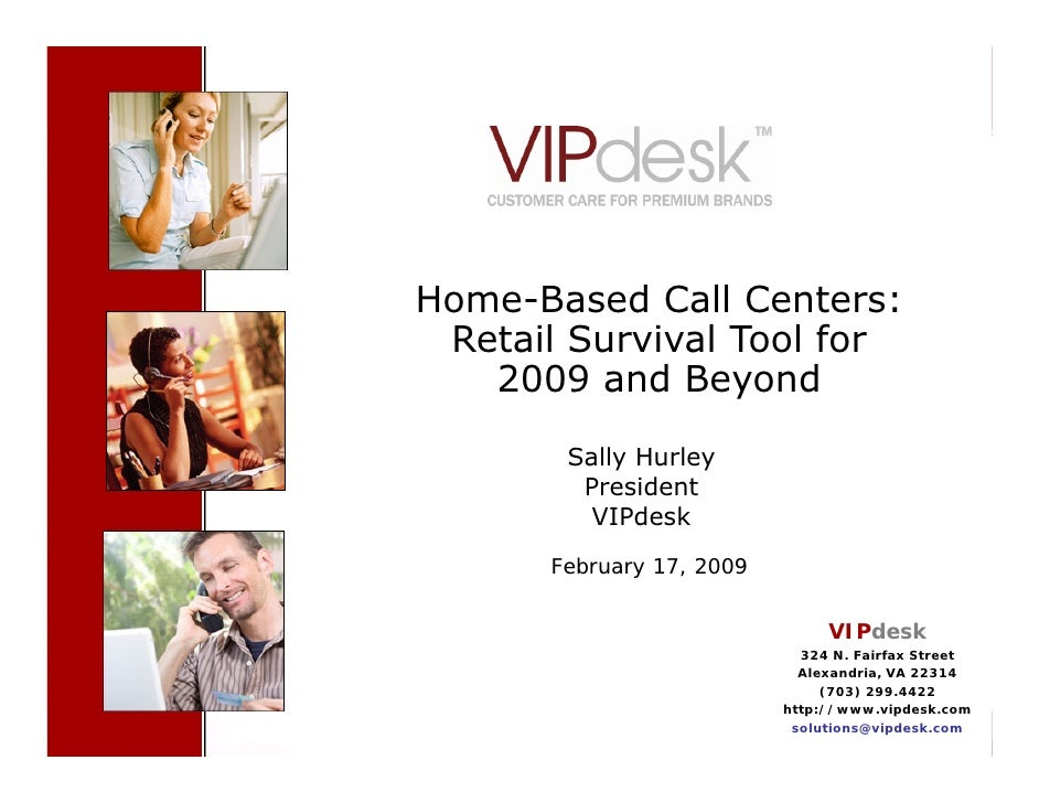 Cover Slide     Home-Based Call Centers:  Retail Survival Tool for    2009 and Beyond                     Sally Hurley    ...