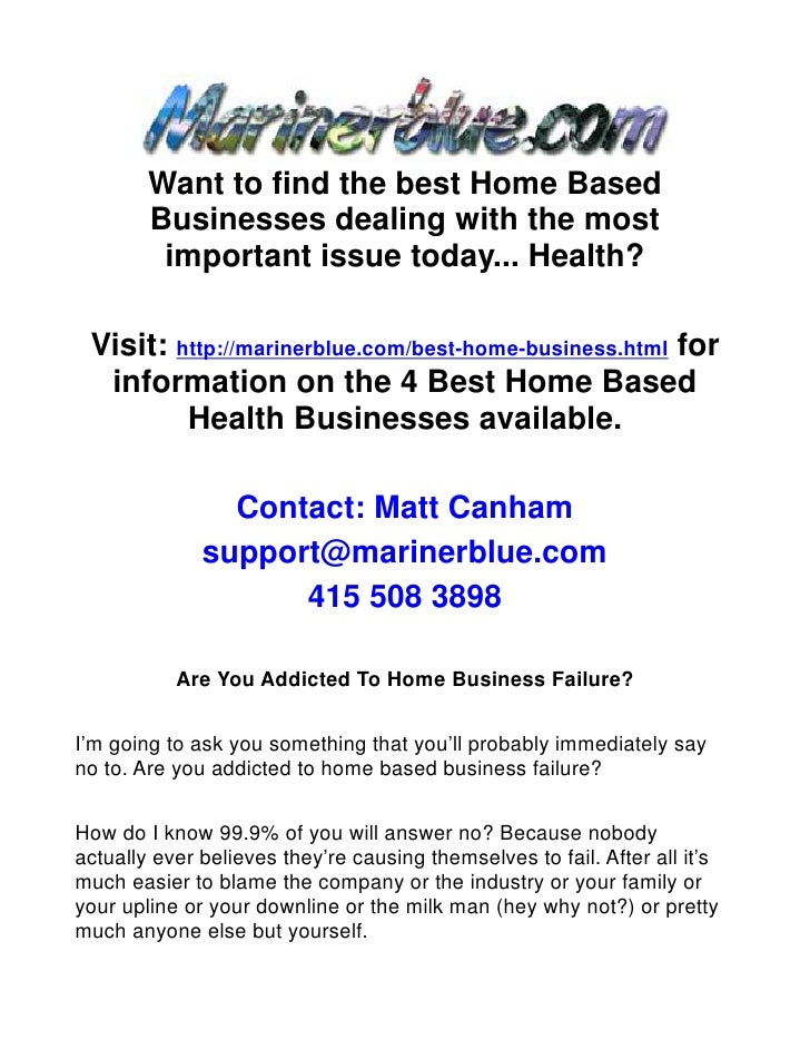 Want to find the best Home Based         Businesses dealing with the most          important issue today... Health?   Visi...