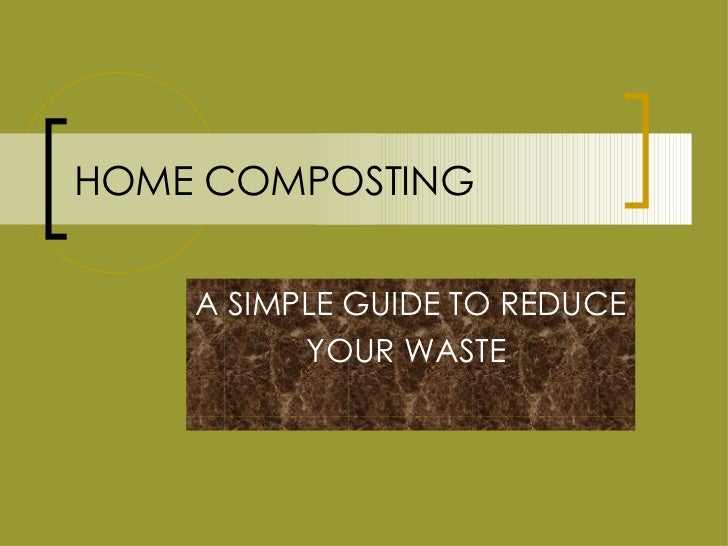 HOME COMPOSTING A SIMPLE GUIDE TO REDUCE  YOUR WASTE