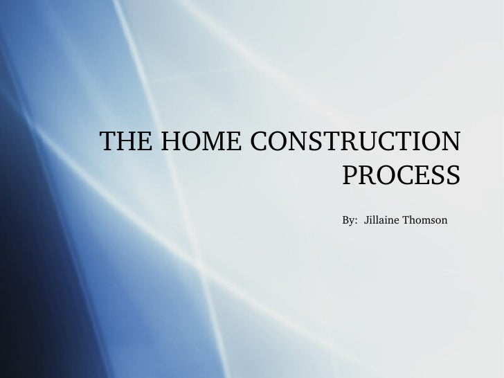 The home construction process for Home construction process