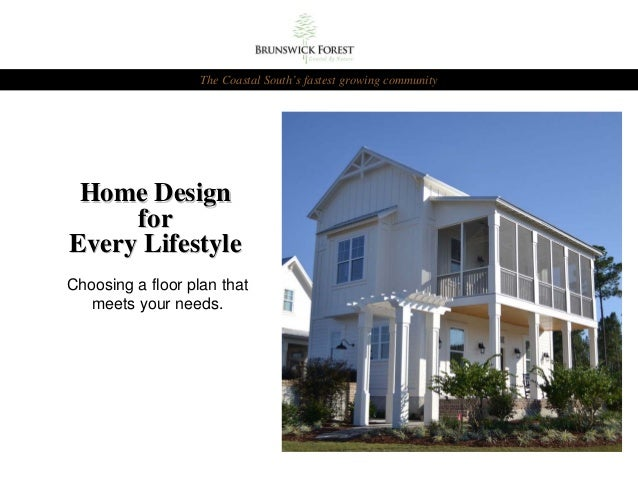 The Coastal South's fastest growing community Home Design     forEvery LifestyleChoosing a floor plan that   meets your ne...