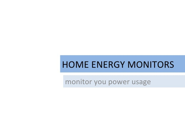 HOME ENERGY MONITORS monitor you power usage