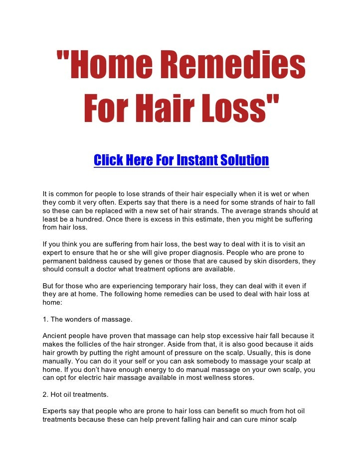 quot;Home Remedies       For Hair Lossquot;                  Click Here For Instant Solution  It is common for people to l...