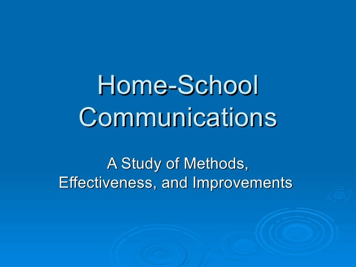 Home-School Communications A Study of Methods, Effectiveness, and Improvements